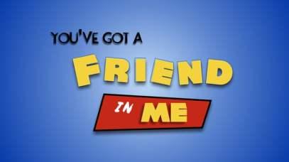 you got a friend in me